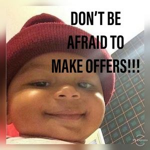 Other - Don't be afraid to make offers!